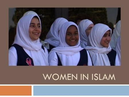 WOMEN IN ISLAM. Women's Rights  Spiritually equal to men  Traditional family – head of household  Can have a career & own property  Right to an education.