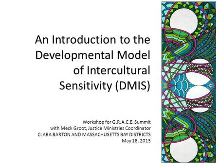 An Introduction to the Developmental Model of Intercultural Sensitivity (DMIS) Workshop for G.R.A.C.E. Summit with Meck Groot, Justice Ministries Coordinator.