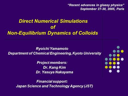 Direct Numerical Simulations of Non-Equilibrium Dynamics of Colloids Ryoichi Yamamoto Department of Chemical Engineering, Kyoto University Project members:
