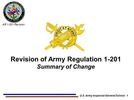 AR 1-201 Revision U.S. Army Inspector General School 1 Revision of Army Regulation 1-201 Summary of Change.