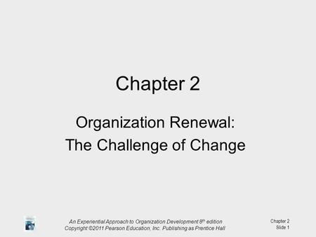 Organization Renewal: The Challenge of Change