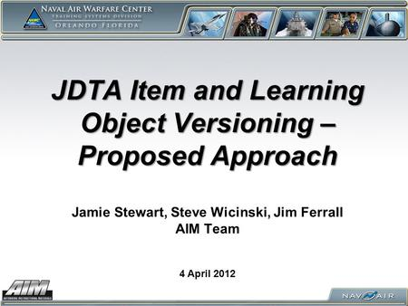 JDTA Item and Learning Object Versioning – Proposed Approach JDTA Item and Learning Object Versioning – Proposed Approach Jamie Stewart, Steve Wicinski,