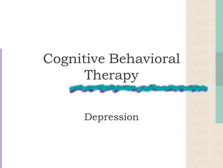 "Cognitive Behavioral Therapy Depression. ""For There is Nothing Good or Bad, but Thinking Makes it So."" --William Shakespeare's Hamlet."