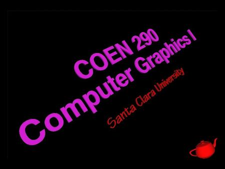 2 COEN 290 - Computer Graphics I Evening's Goals n Discuss displaying and reading image primitives n Describe texture mapping n Discuss OpenGL modes and.