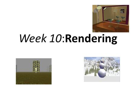 Week 10:Rendering 1. In the last lecture we saw how to model objects and represent them as wireframe models. Wire frame models depict the outer hull of.