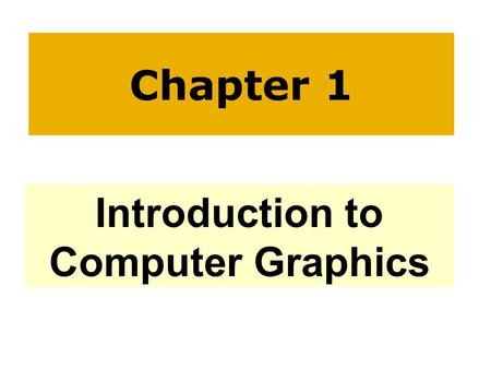Introduction to Computer Graphics Chapter 1. Agenda Definition Environment for Interactive Graphics Computer Graphics Applications Classification of applications.