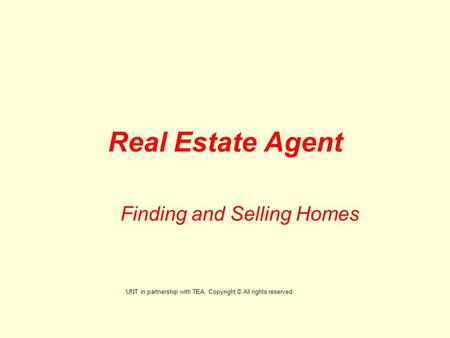 Real Estate Agent Finding and Selling Homes UNT in partnership with TEA, Copyright © All rights reserved.