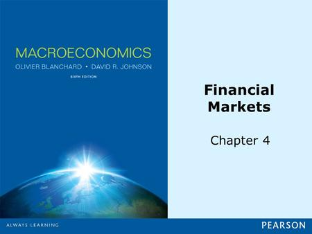 Financial Markets Chapter 4. © 2013 Pearson Education, Inc. All rights reserved.4-2 4-1 The Demand for Money Suppose the financial markets include only.