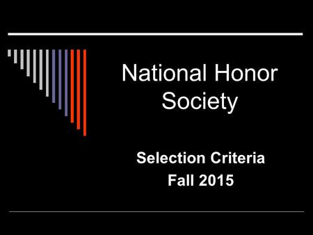 National Honor Society Selection Criteria Fall 2015.
