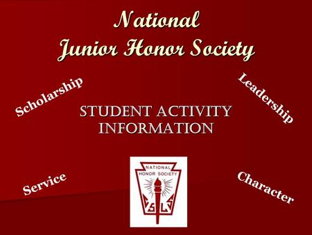 National Junior Honor Society Student Activity Information Scholarship Leadership Service Character.