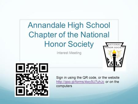 Annandale High School Chapter of the National Honor Society Interest Meeting Sign in using the QR code, or the website  or.