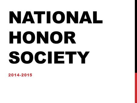 NATIONAL HONOR SOCIETY 2014-2015. WHAT ARE WE GOING TO TALK ABOUT? 1.What is Honors Society? 2.What is the application process? 3.Uploading hours to Moodle.