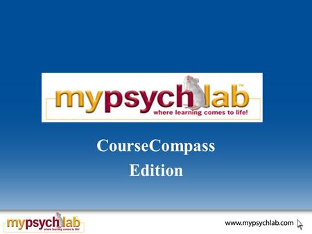 CourseCompass Edition. Need help improving your grade? Assessments Study Guide Pre/Post Tests Individualized Study Plan Multimedia Simulations Videos.