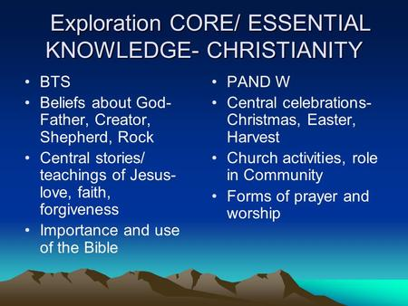 Exploration CORE/ ESSENTIAL KNOWLEDGE- CHRISTIANITY