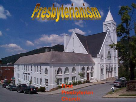 First Presbyterian Church. The term Presbyterian comes from the Greek Word Presbyteros meaning (elder). The Presbyterian Church is a Protestant denomination.