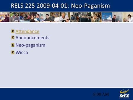 8:01 AM RELS 225 2009-04-01: Neo-Paganism Attendance Announcements Neo-paganism Wicca.