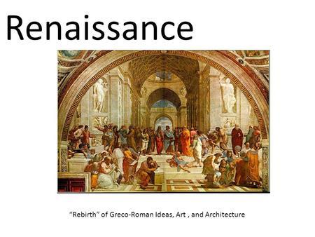 Italian Renaissance and the Greco-Roman World