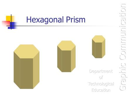 Hexagonal Prism. Cut Hexagonal Prism - Question The given views show the Front Elevation and Plan of a cut hexagonal prism. Draw the following views :-