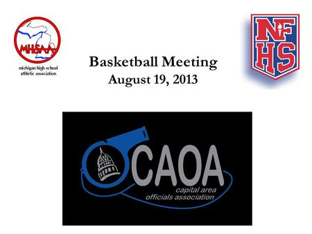 Basketball Meeting August 19, 2013. How have you prepared for the upcoming season since your last game of the season? Attend a camp Attend a clinic/conference.