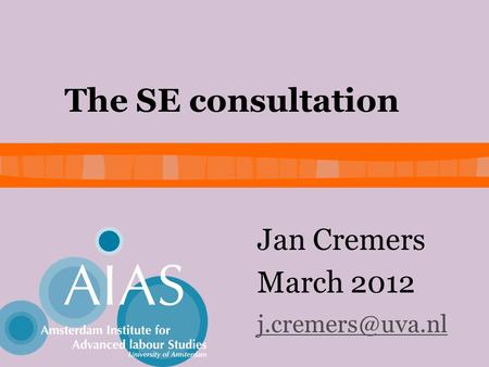 The SE consultation Jan Cremers March 2012