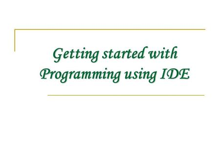 Getting started with Programming using IDE. JAVA JAVA IS A PROGRAMMING LANGUAGE AND A PLATFORM. IT CAN BE USED TO DELIVER AND RUN HIGHLY INTERACTIVE DYNAMIC.