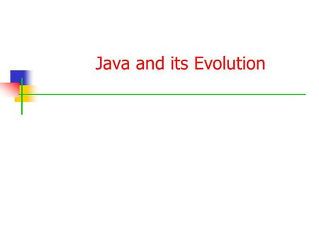 Java and its Evolution. Contents Java Introduction Java Features How Java Differs from other OO languages Java and the World Wide Web Java Environment.