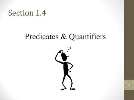 Section 1.4 1 Predicates & Quantifiers. Open Statement 2 x > 8 p < q -5 x = y + 6 Neither true nor false.