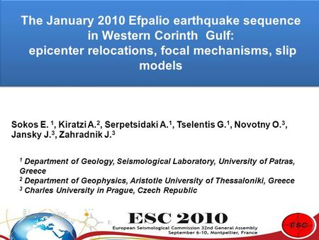 The January 2010 Efpalio earthquake sequence in Western Corinth Gulf: epicenter relocations, focal mechanisms, slip models The January 2010 Efpalio earthquake.