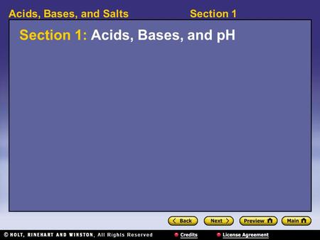 Section 1Acids, Bases, and Salts Section 1: Acids, Bases, and pH.