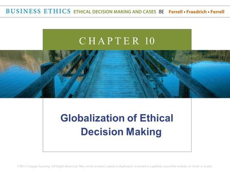Globalization of Ethical Decision Making C H A P T E R 10.