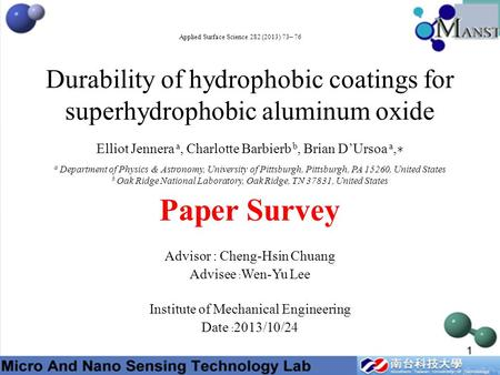 Durability of hydrophobic coatings for superhydrophobic aluminum oxide Elliot Jennera a, Charlotte Barbierb b, Brian D'Ursoa a, ∗ a Department of Physics.