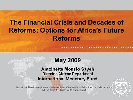 Disclaimer: The views expressed herein are those of the author and should not be attributed to the IMF, its Executive Board, or its management. The Financial.