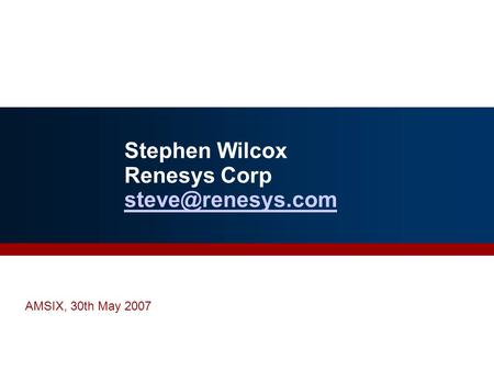 Stephen Wilcox Renesys Corp  AMSIX, 30th May 2007.