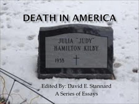 "Edited By: David E. Stannard A Series of Essays. Death and the Puritan Child David E. Stannard ""Thus a young couple embarking on a marriage did so with."