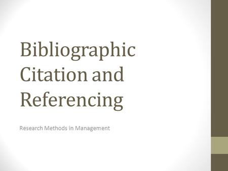 Bibliographic Citation and Referencing Research Methods in Management.
