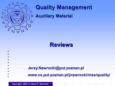 ReviewsReviews Copyright, 2002 © Jerzy R. Nawrocki  Quality Management Auxiliary.
