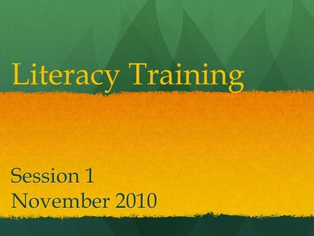 "Session 1 November 2010 Literacy Training. ""Every Teacher is a Teacher of Reading"" Read ""The House"" Highlight the important information (you have 3 minutes)"
