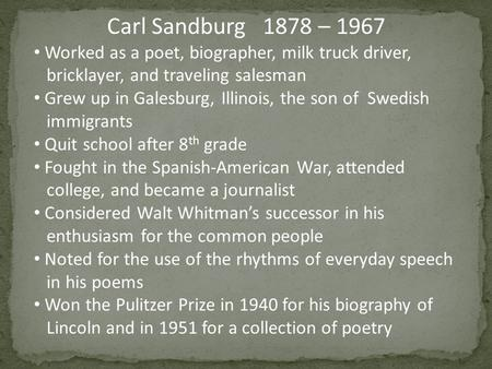 the red son by carl sandburg Carl sandburg 1878–1967, american poet and biographer   american poet and biographer, b galesburg, ill the son of poor swedish immigrants, left school at the age of 13 and became a day laborer he served in the spanish-american war and, after returning to galesburg, attended lombard college (now knox college)  the red son the mist.
