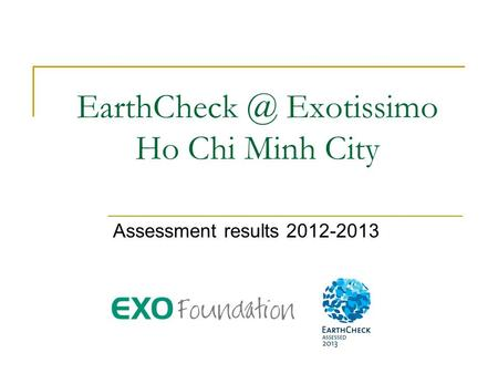 Exotissimo Ho Chi Minh City Assessment results 2012-2013.