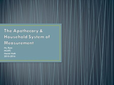 The Apothecary & Household System of Measurement