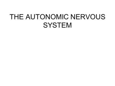 THE AUTONOMIC NERVOUS SYSTEM. INTRODUCTION ANS in the Structural Organization of the Nervous System.