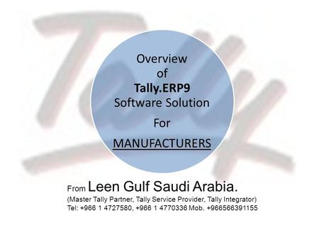 Overview of Tally.ERP9 Software Solution For MANUFACTURERS From Leen Gulf Saudi Arabia. (Master Tally Partner, Tally Service Provider, Tally Integrator)