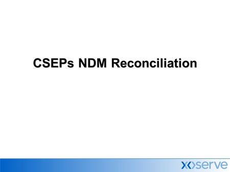 CSEPs NDM Reconciliation. Assuming opening read of zero.