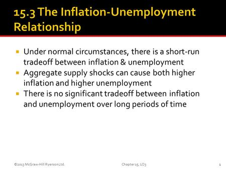  Under normal circumstances, there is a short-run tradeoff between inflation & unemployment  Aggregate supply shocks can cause both higher inflation.