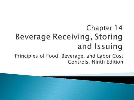 Principles of Food, Beverage, and Labor Cost Controls, Ninth Edition.