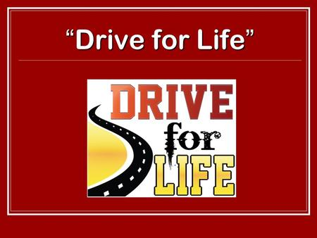 """Drive for Life"". In a period of 3 years NMHS lost eight (8) current students or recent graduates in car crashes. We, the students, were fed up with watching."