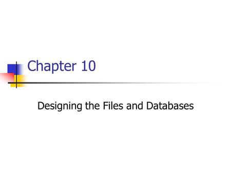 Chapter 10 Designing the Files and Databases. SAD/CHAPTER 102 Learning Objectives Discuss the conversion from a logical data model to a physical database.