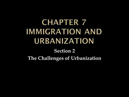 Chapter 7 Immigration and Urbanization