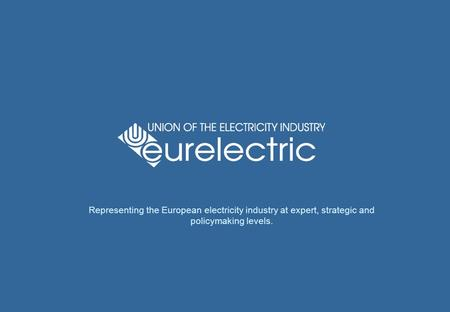 L Click to edit Master text styles l Second level l Third level l Fourth level l Fifth level Representing the European electricity industry at expert,