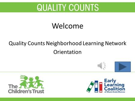 Welcome Quality Counts Neighborhood Learning Network Orientation.